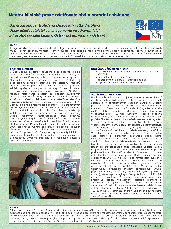 Mentor klinické praxe ošetřovatelství a porodní asistence Mentor klinické praxe ošetřovatelství a porodní asistence Darja Jarošová, Bohdana Dušová, Yv