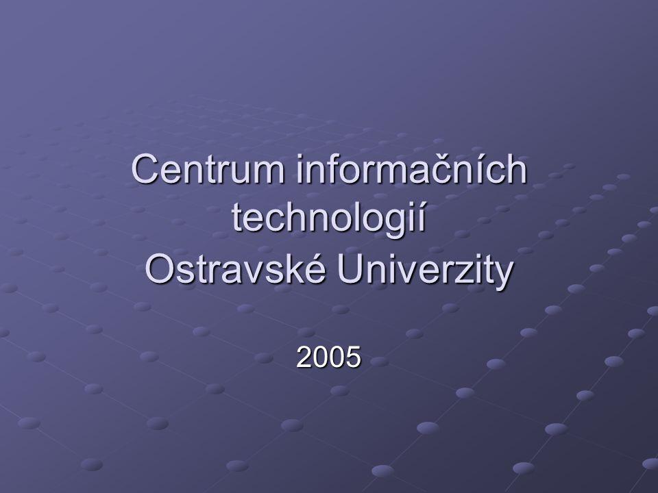 Centrum informačních technologií Ostravské Univerzity 2005