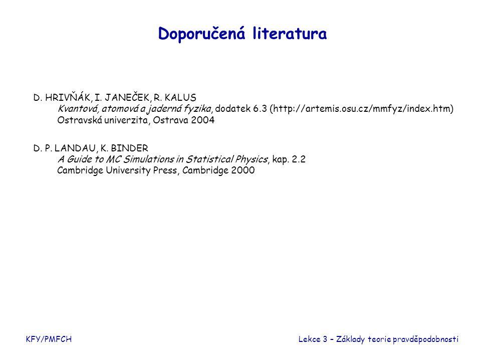 KFY/PMFCH Doporučená literatura D. HRIVŇÁK, I. JANEČEK, R.