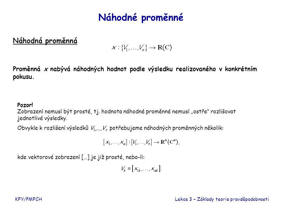 Náhodné proměnné Střední hodnota pro konkrétní realizaci statistického experimentu Střední hodnota pro statisticky regulární experiment KFY/PMFCH Alternativní výpočet Lekce 3 – Základy teorie pravděpodobnosti