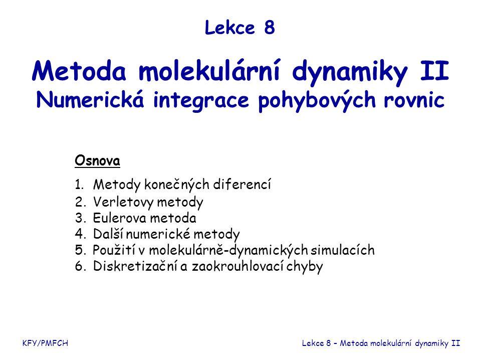 KFY/PMFCH Doporučená literatura I.NEZBEDA, J. KOLAFA, M.