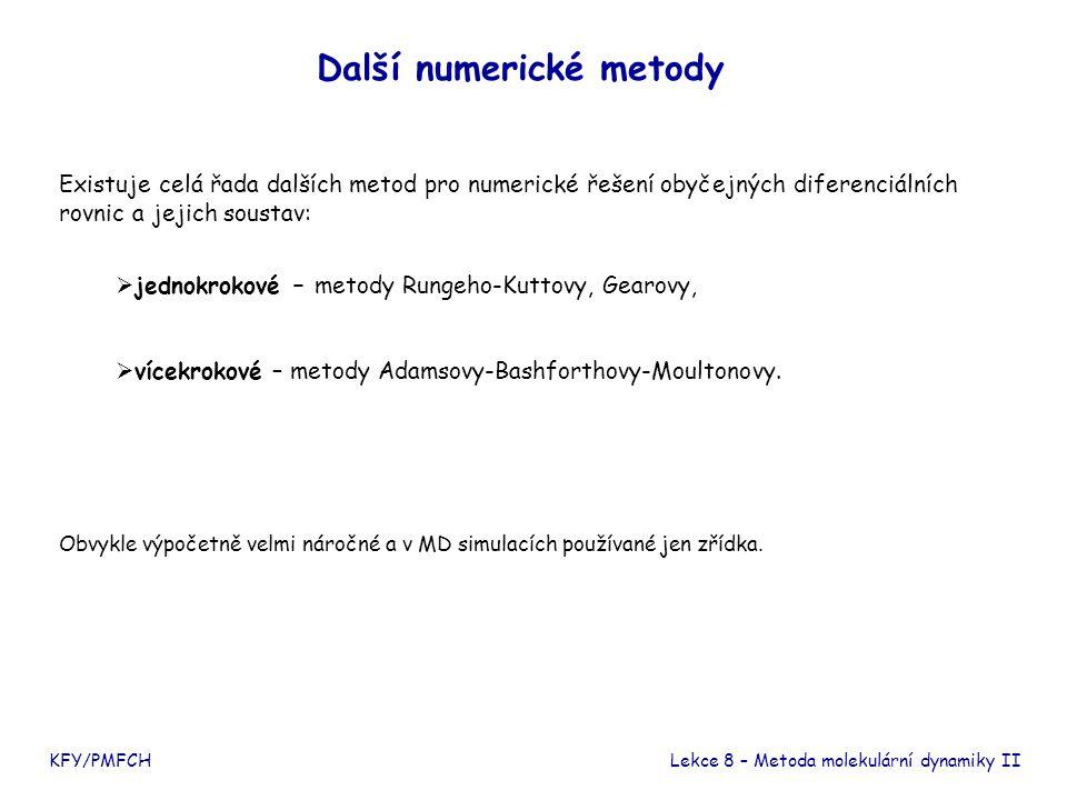 Použití Eulerovy a Verletovy metody v MD simulaci První krok – Eulerova metoda Další kroky – opakování Verletovy metody resp.