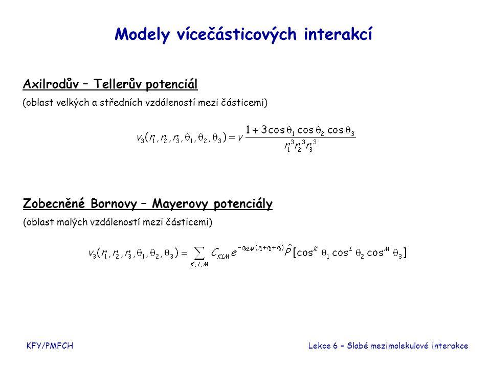 KFY/PMFCH Modely vícečásticových interakcí Lekce 6 – Slabé mezimolekulové interakce Axilrodův – Tellerův potenciál (oblast velkých a středních vzdálen