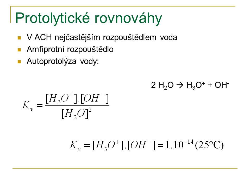 Protolytické rovnováhy V ACH nejčastějším rozpouštědlem voda Amfiprotní rozpouštědlo Autoprotolýza vody: 2 H 2 O  H 3 O + + OH -