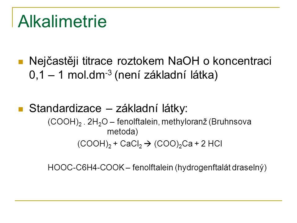 Alkalimetrie Nejčastěji titrace roztokem NaOH o koncentraci 0,1 – 1 mol.dm -3 (není základní látka) Standardizace – základní látky: (COOH) 2. 2H 2 O –