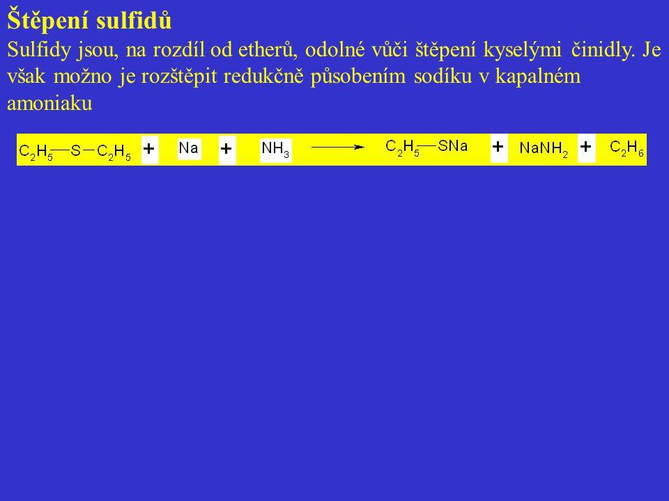 Štěpení sulfidů Sulfidy jsou, na rozdíl od etherů, odolné vůči štěpení kyselými činidly.