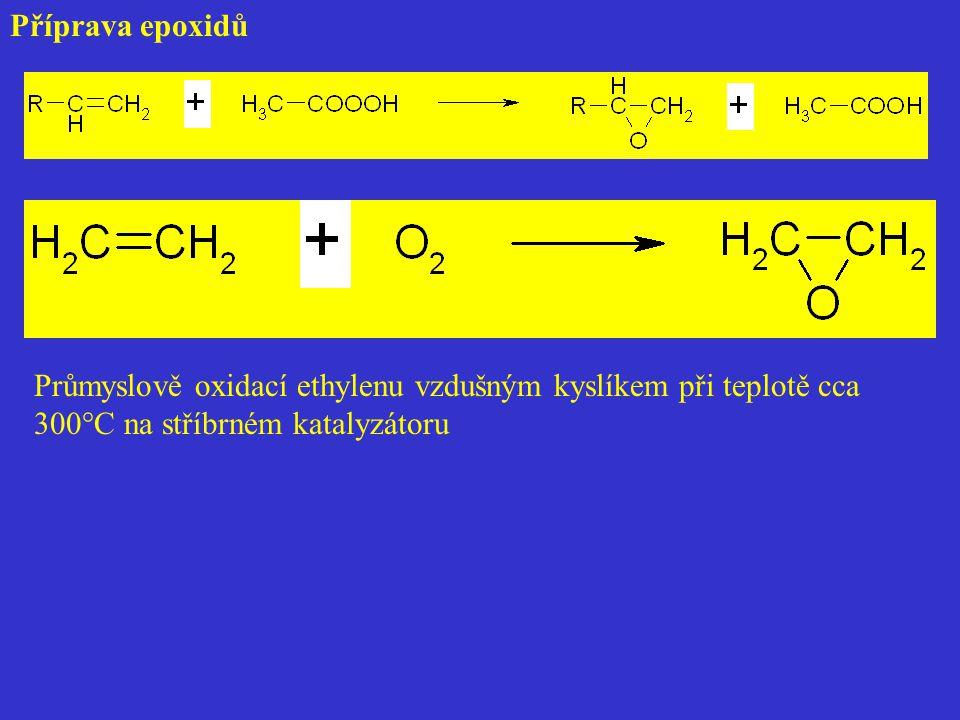 Příprava epoxidů Průmyslově oxidací ethylenu vzdušným kyslíkem při teplotě cca 300°C na stříbrném katalyzátoru