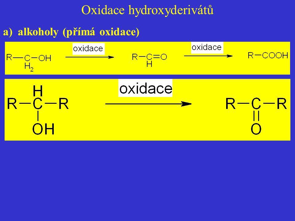 Oxidace hydroxyderivátů a)alkoholy (přímá oxidace)