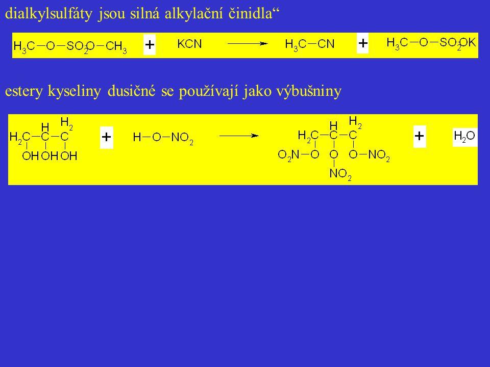 """dialkylsulfáty jsou silná alkylační činidla"""" estery kyseliny dusičné se používají jako výbušniny"""