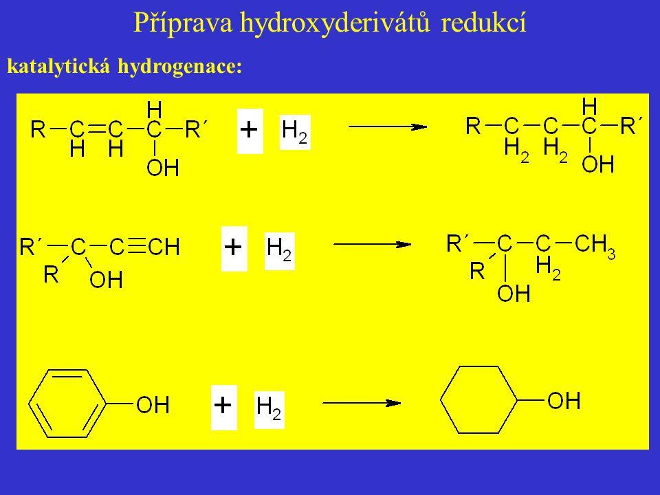 Příprava hydroxyderivátů redukcí katalytická hydrogenace: