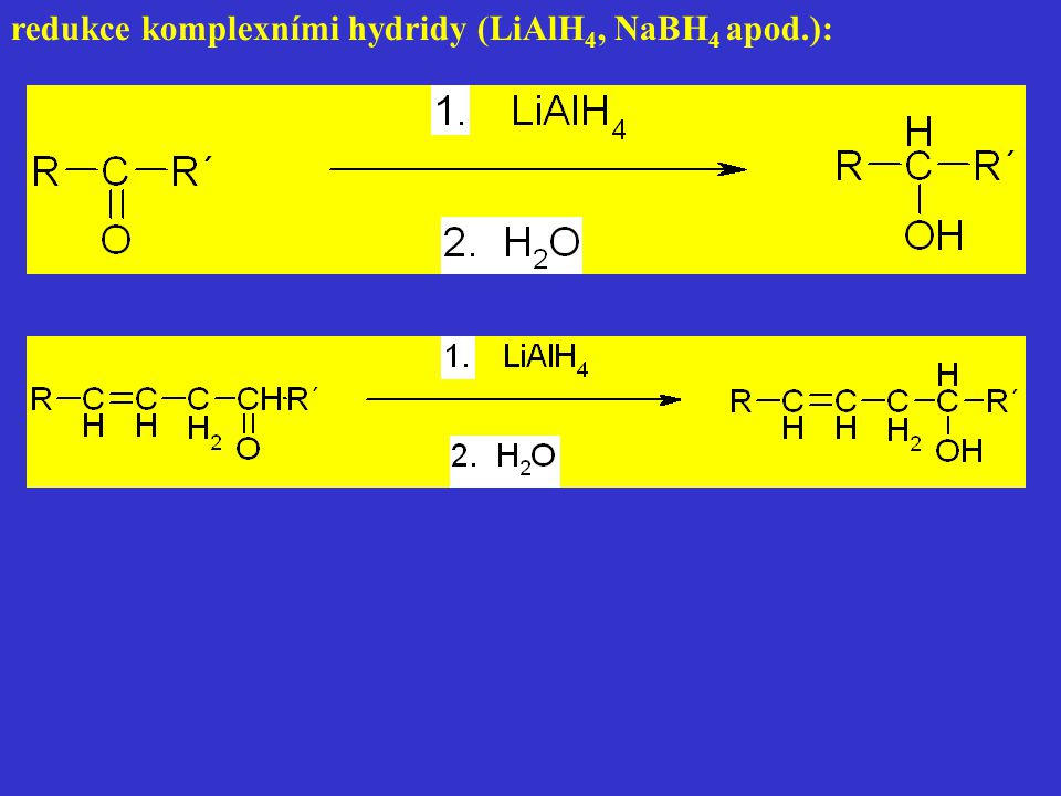 redukce komplexními hydridy (LiAlH 4, NaBH 4 apod.):