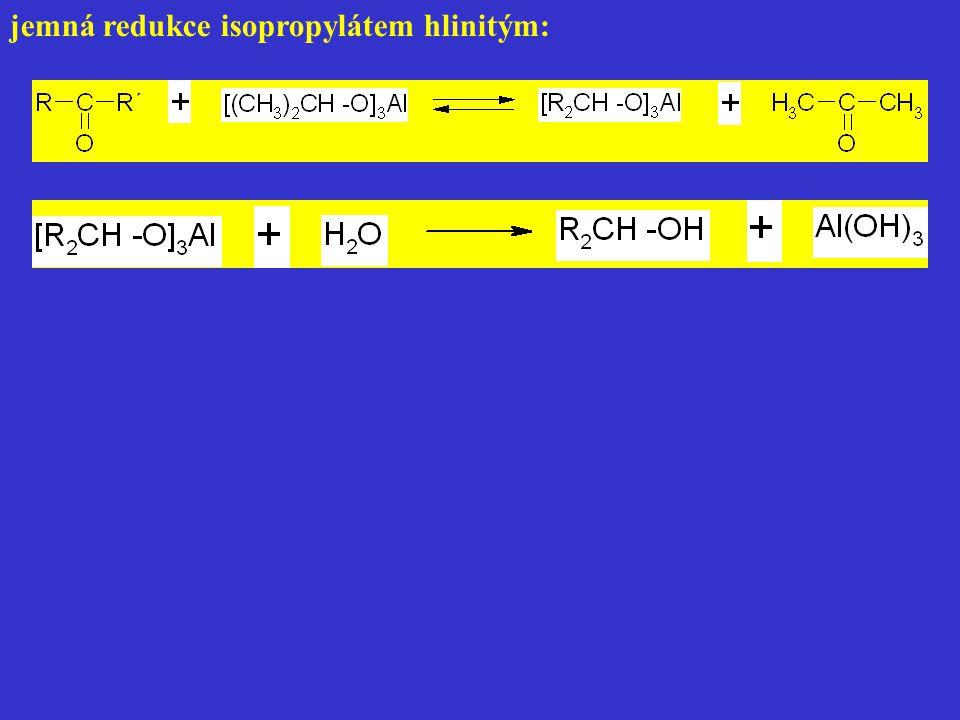 jemná redukce isopropylátem hlinitým: