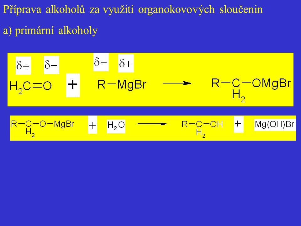 Příprava alkoholů za využití organokovových sloučenin a) primární alkoholy