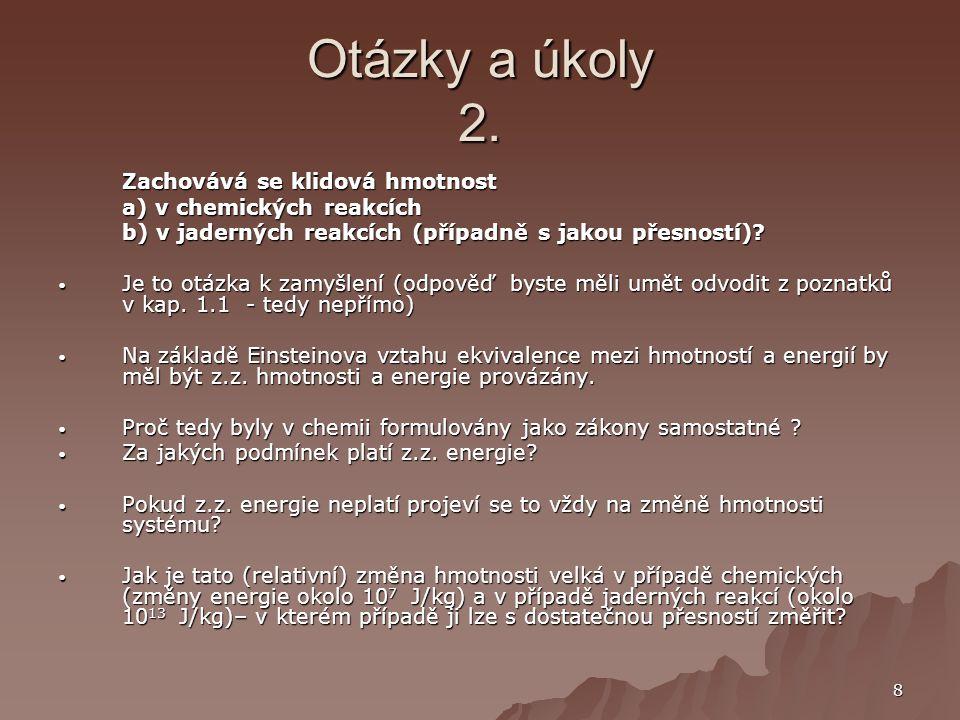 9 Otázky a úkoly 3.Vyjmenujte základní postuláty atomové teorie podle Daltona.