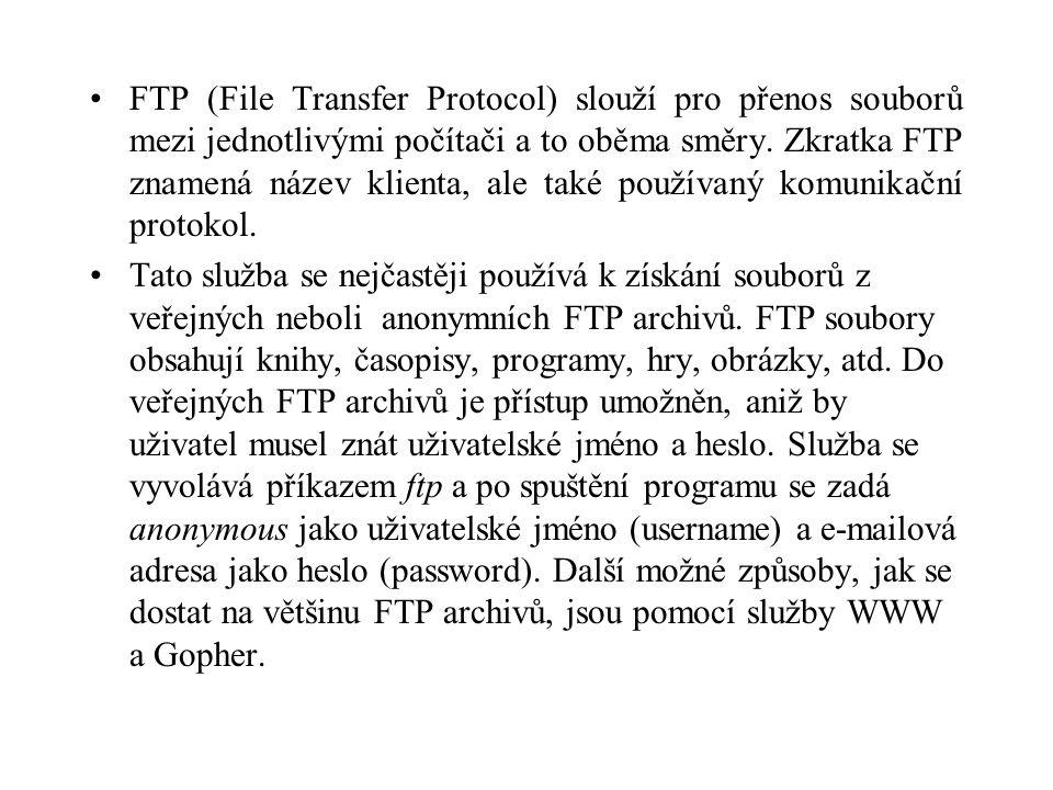 FTP (File Transfer Protocol) slouží pro přenos souborů mezi jednotlivými počítači a to oběma směry.