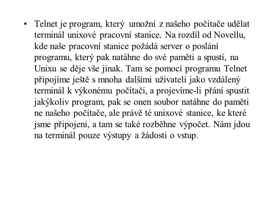 Telnet je program, který umožní z našeho počítače udělat terminál unixové pracovní stanice.