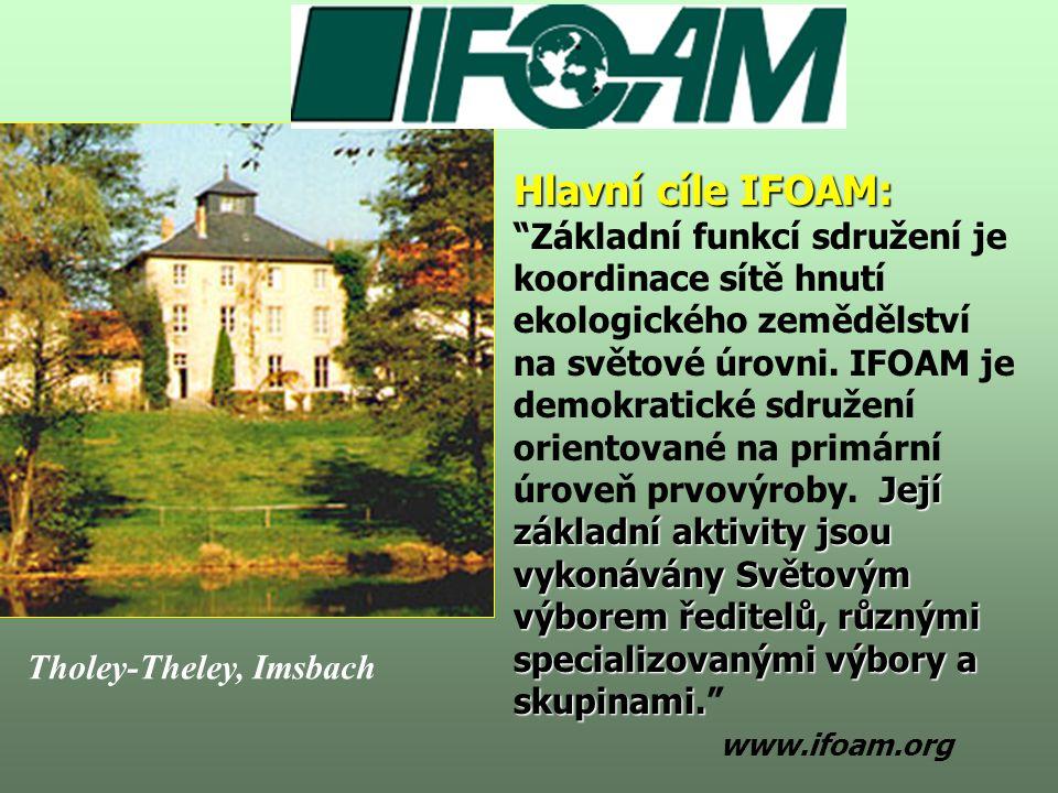 Hlavní cíle IFOAM: Její základní aktivity jsou vykonávány Světovým výborem ředitelů, různými specializovanými výbory a skupinami.