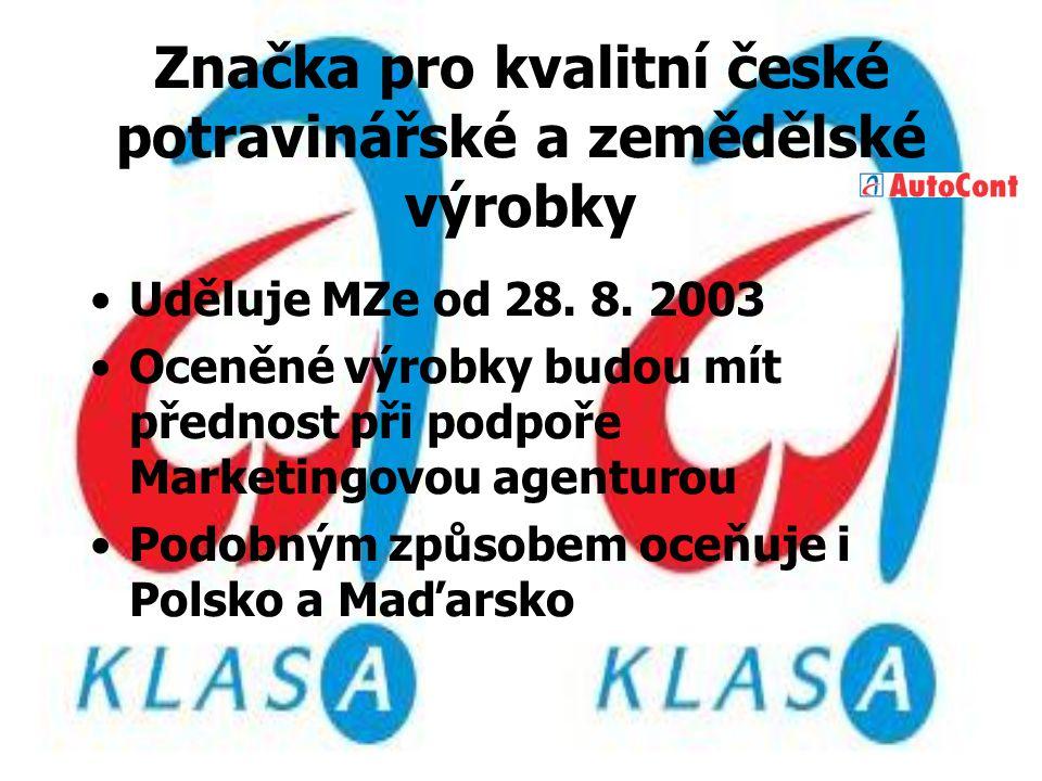 Značka pro kvalitní české potravinářské a zemědělské výrobky Uděluje MZe od 28.