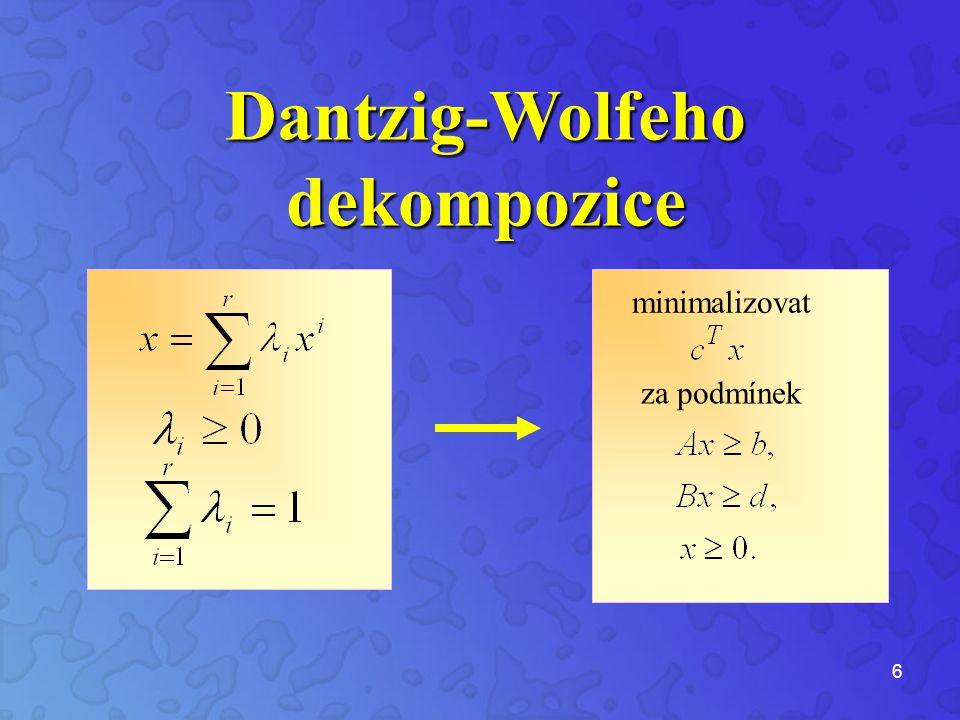 6 Dantzig-Wolfehodekompozice minimalizovat za podmínek