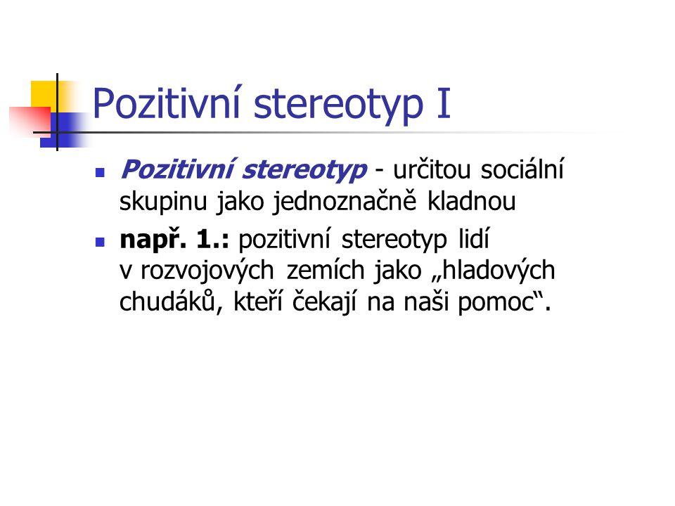 Pozitivní stereotyp II např.