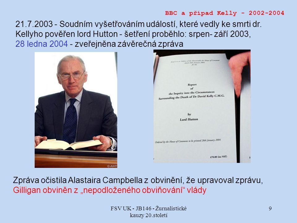 FSV UK - JB146 - Žurnalistické kauzy 20.století 9 BBC a případ Kelly - 2002-2004 21.7.2003 - Soudním vyšetřováním událostí, které vedly ke smrti dr.