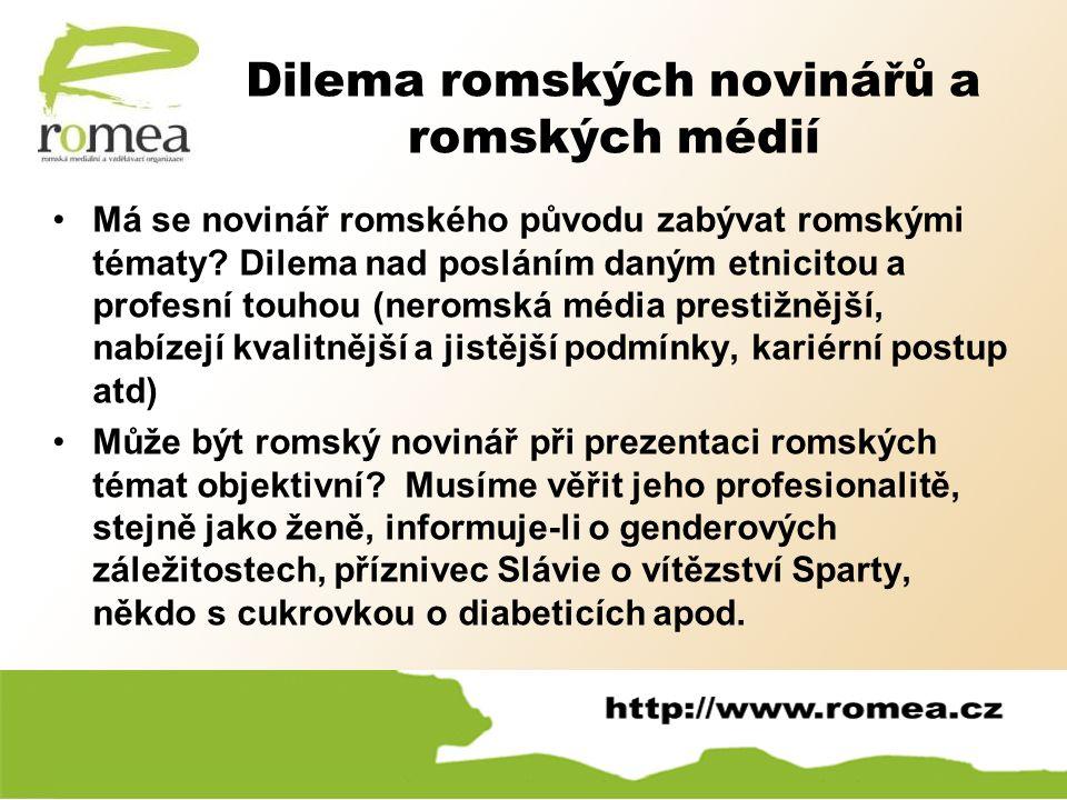 Má se novinář romského původu zabývat romskými tématy? Dilema nad posláním daným etnicitou a profesní touhou (neromská média prestižnější, nabízejí kv