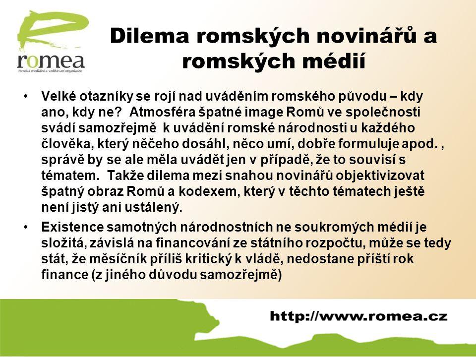 Velké otazníky se rojí nad uváděním romského původu – kdy ano, kdy ne? Atmosféra špatné image Romů ve společnosti svádí samozřejmě k uvádění romské ná