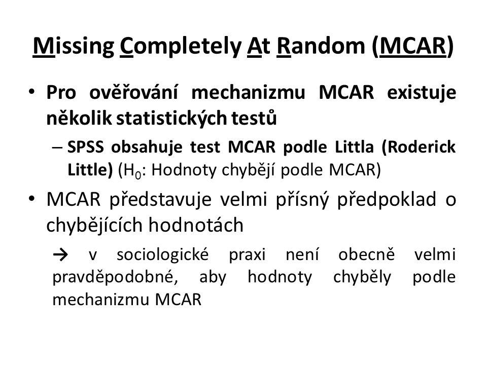 """Missing At Random (MAR) Pravděpodobnost výskytu chybějících hodnot u proměnné Y 1 závisí na platných hodnotách dalších proměnných, ale nezávisí na hodnotách samotné proměnné Y 1 Název mechanizmu je zavádějící → hodnoty v datech totiž chybí """"systematicky Problém: neexistuje způsob jak otestovat, že hodnoty chybějí podle mechanizmu MAR"""