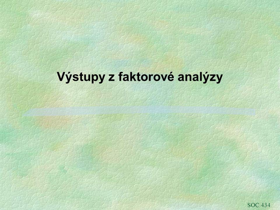 Výstupy z faktorové analýzy SOC 434