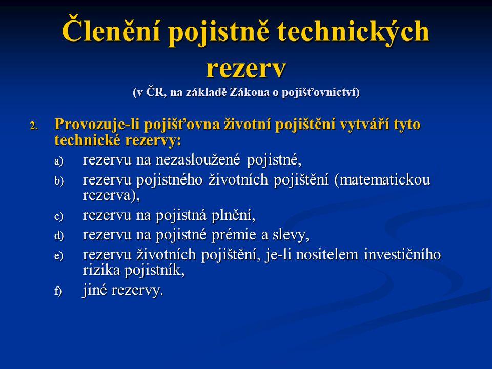 Členění pojistně technických rezerv (v ČR, na základě Zákona o pojišťovnictví) 2.