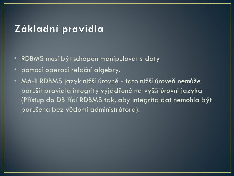 RDBMS by měl podporovat: relace, domény, primární klíče, cizí klíče.