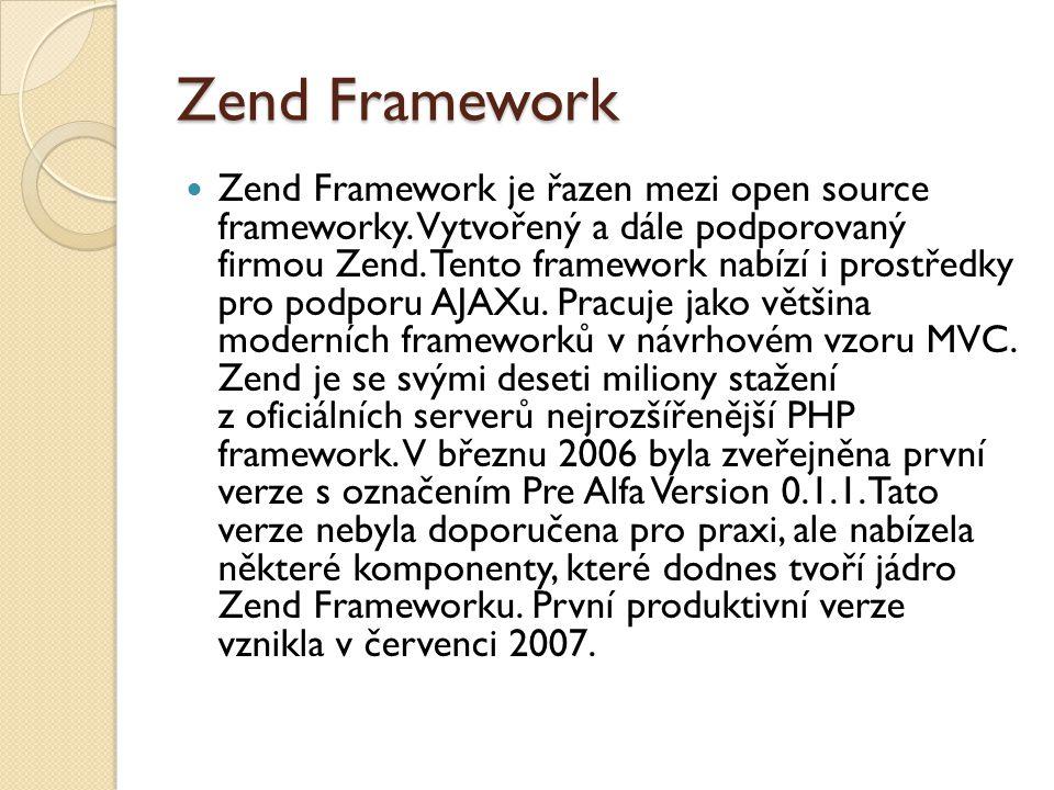 Zend Framework Zend Framework je řazen mezi open source frameworky.
