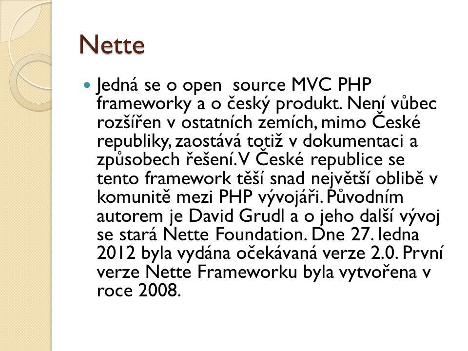 Nette Jedná se o open source MVC PHP frameworky a o český produkt.