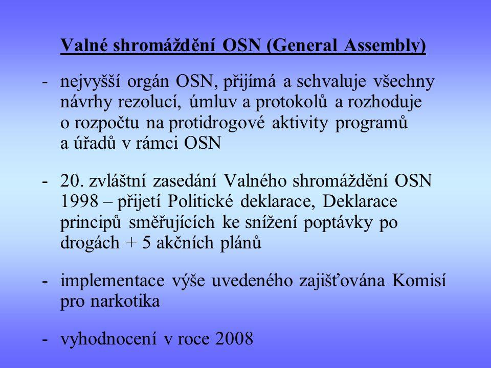 Valné shromáždění OSN (General Assembly) -nejvyšší orgán OSN, přijímá a schvaluje všechny návrhy rezolucí, úmluv a protokolů a rozhoduje o rozpočtu na protidrogové aktivity programů a úřadů v rámci OSN -20.