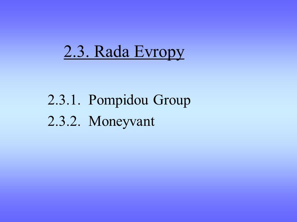 2.3. Rada Evropy 2.3.1. Pompidou Group 2.3.2. Moneyvant