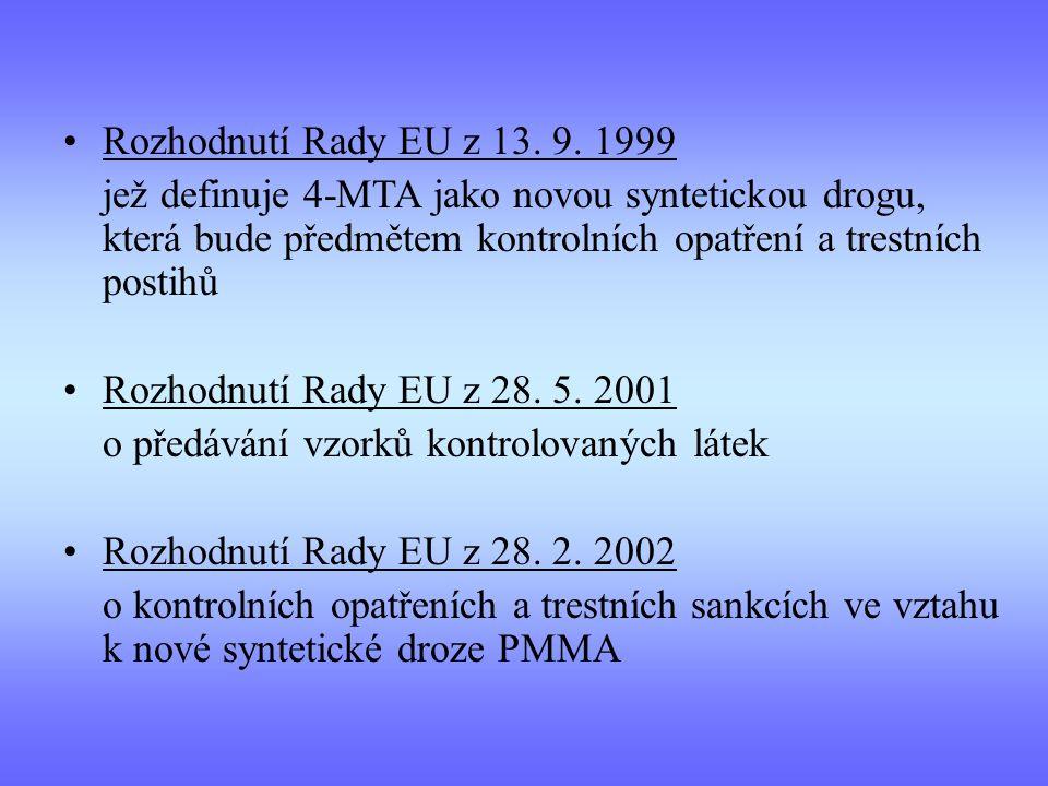 Rozhodnutí Rady EU z 13. 9. 1999 jež definuje 4-MTA jako novou syntetickou drogu, která bude předmětem kontrolních opatření a trestních postihů Rozhod