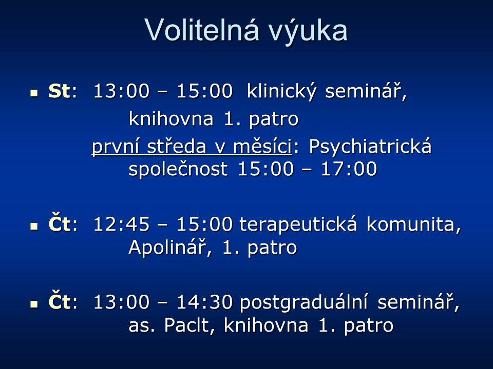 Volitelná výuka St: 13:00 – 15:00 klinický seminář, St: 13:00 – 15:00 klinický seminář, knihovna 1. patro první středa v měsíci: Psychiatrická společn