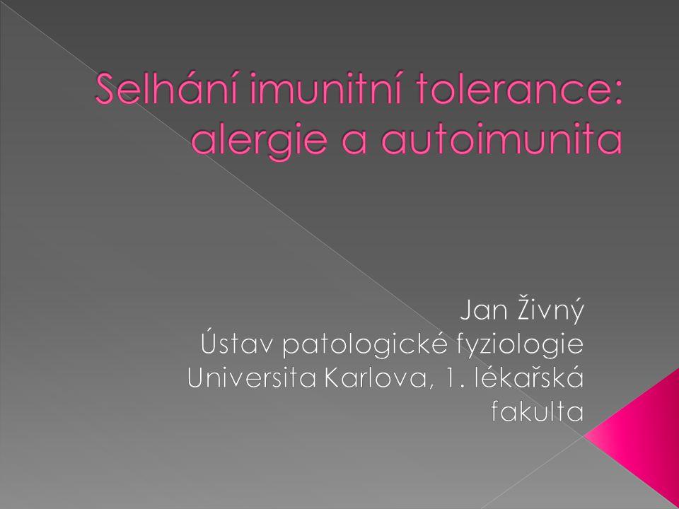 """ Obrana organismu proti """"nebezpečným antigenům › Imunitní dohled › Obranné imunitní reakce  Tolerance """"vlastních a """"bezpečných antigenů › Imunitní tolerance"""