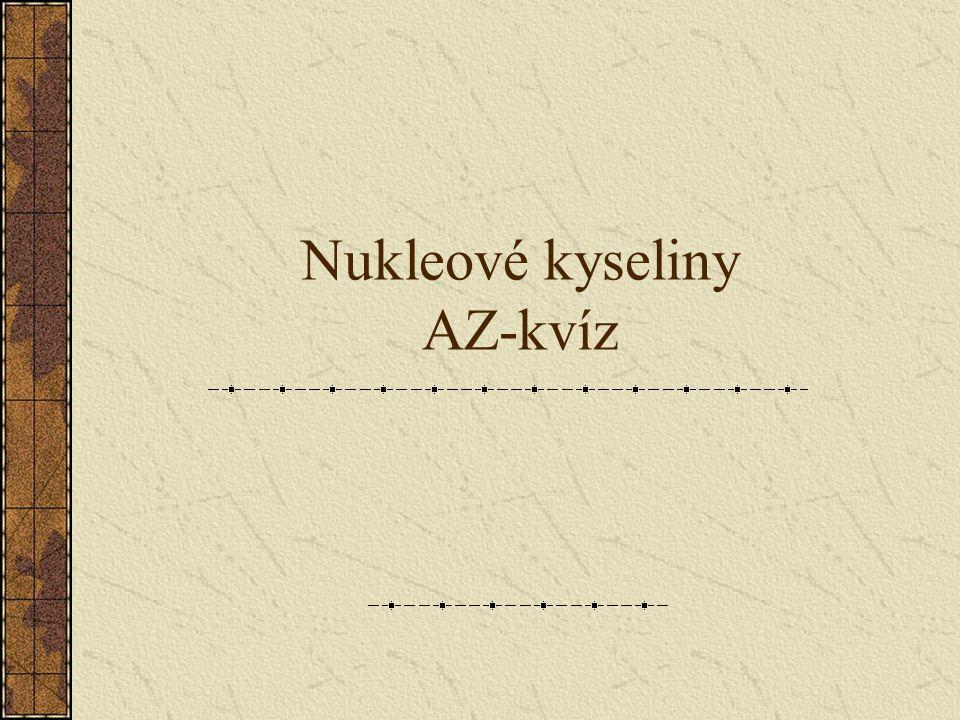 Nukleové kyseliny AZ-kvíz