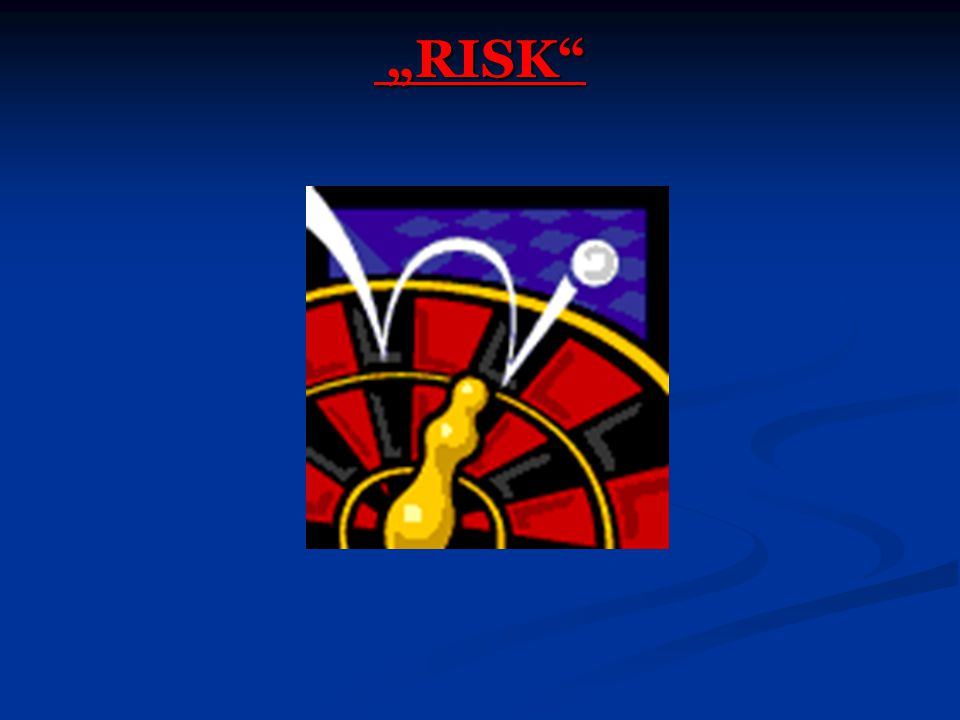 """""""RISK"""" """"RISK"""""""