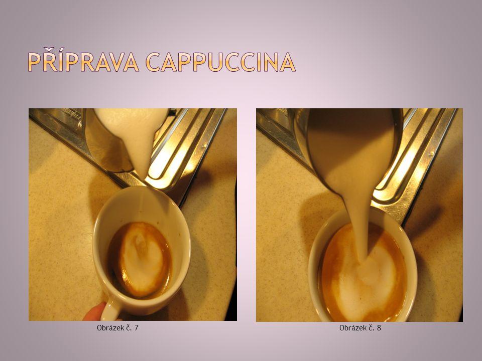  Cappuccino je italský národní nápoj, který se pije pravidelně ke snídani.