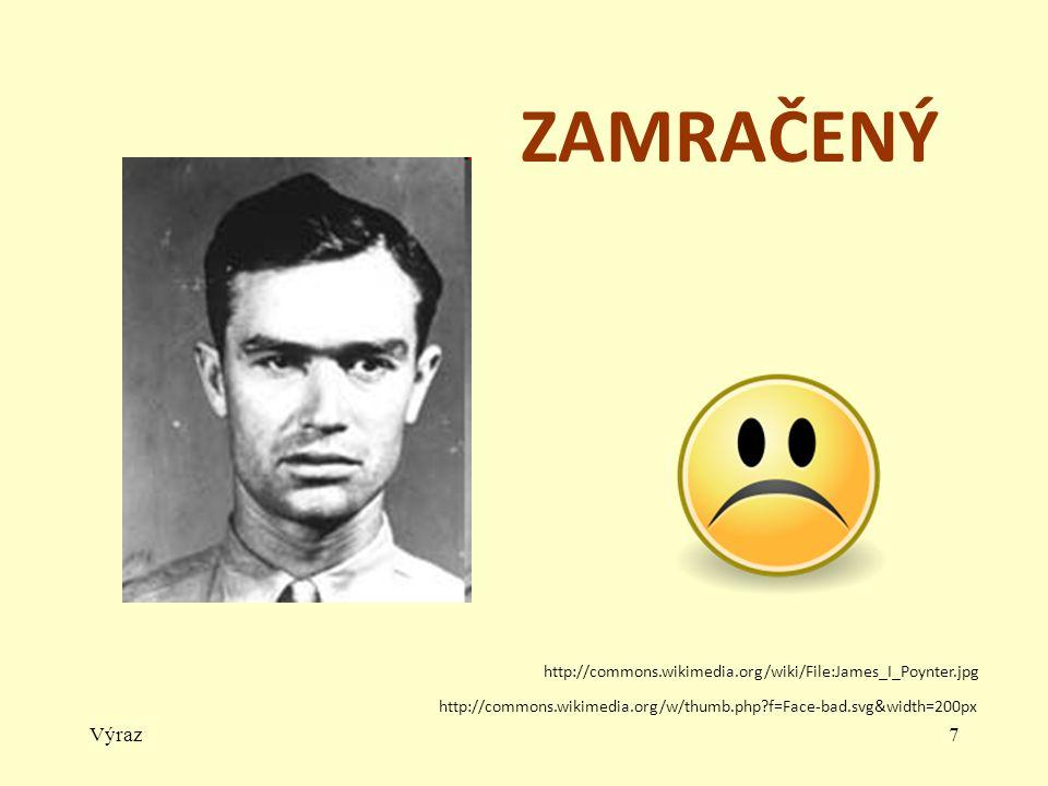 Výraz7 ZAMRAČENÝ http://commons.wikimedia.org/w/thumb.php?f=Face-bad.svg&width=200px http://commons.wikimedia.org/wiki/File:James_I_Poynter.jpg