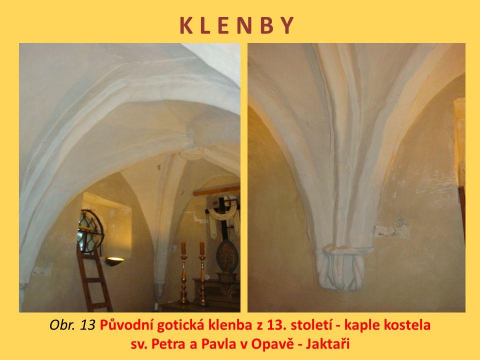 K L E N B Y Obr.13 Původní gotická klenba z 13. století - kaple kostela sv.