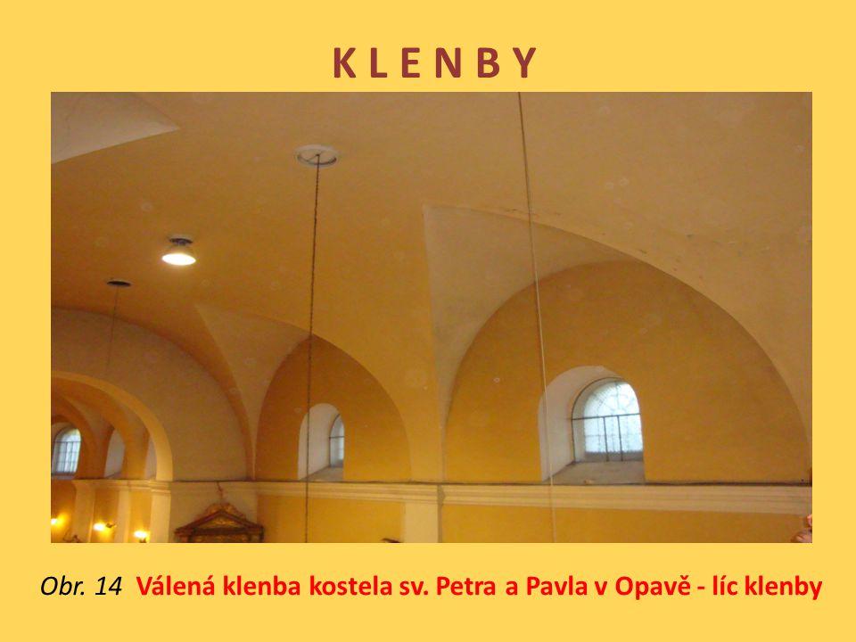 K L E N B Y Obr. 14 Válená klenba kostela sv. Petra a Pavla v Opavě - líc klenby