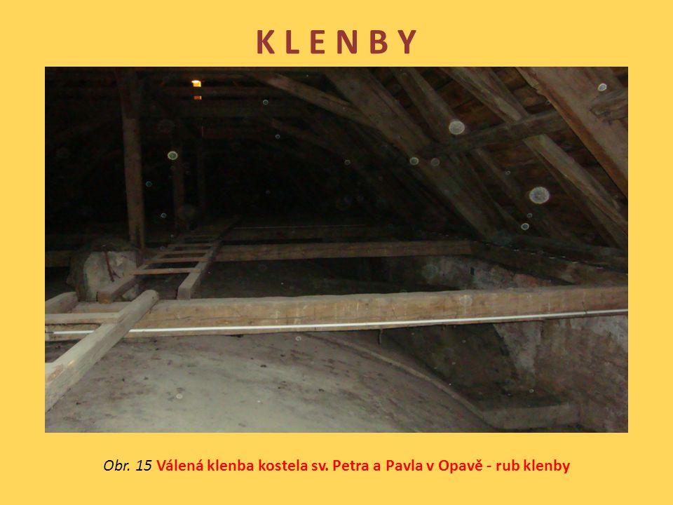 K L E N B Y Obr. 15 Válená klenba kostela sv. Petra a Pavla v Opavě - rub klenby