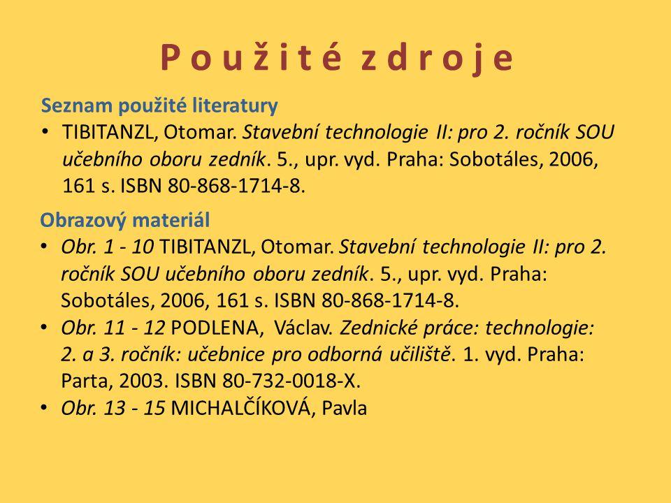 P o u ž i t é z d r o j e Seznam použité literatury TIBITANZL, Otomar.