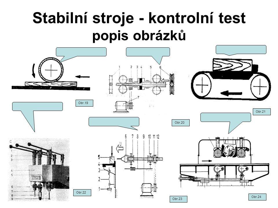 Stabilní stroje - kontrolní test popis obrázků Obr.19 Obr.20 Obr.21 Obr.22 Obr.23 Obr.24