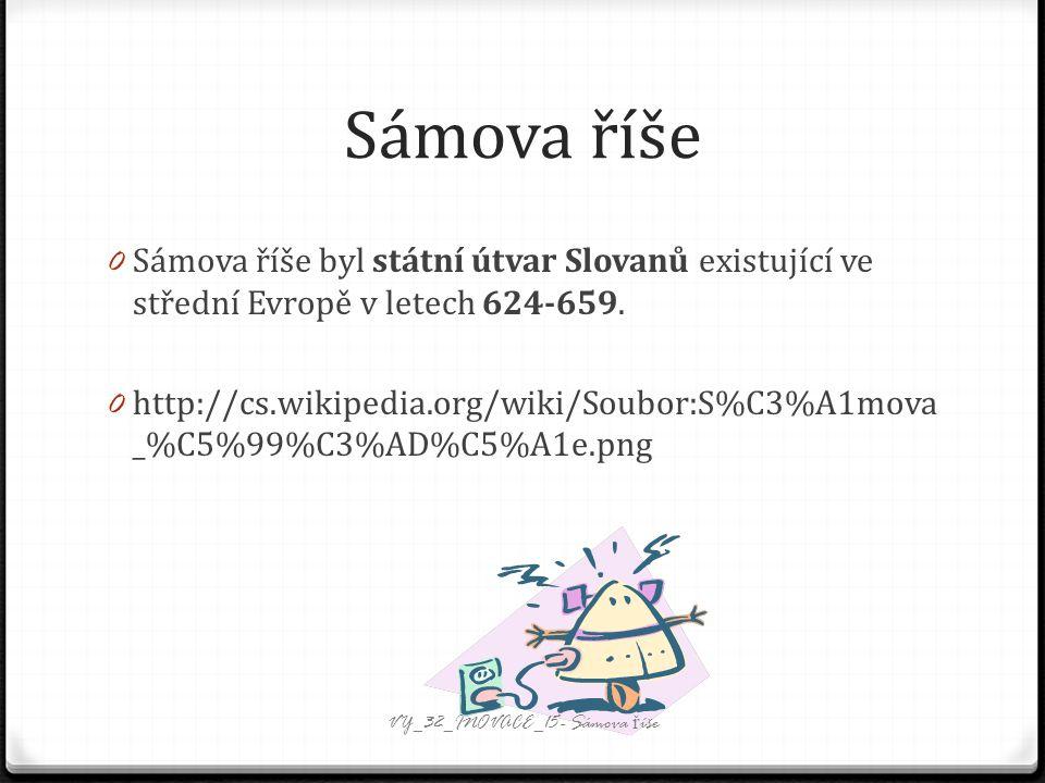 Sámova říše 0 Sámova říše byl státní útvar Slovanů existující ve střední Evropě v letech 624-659.