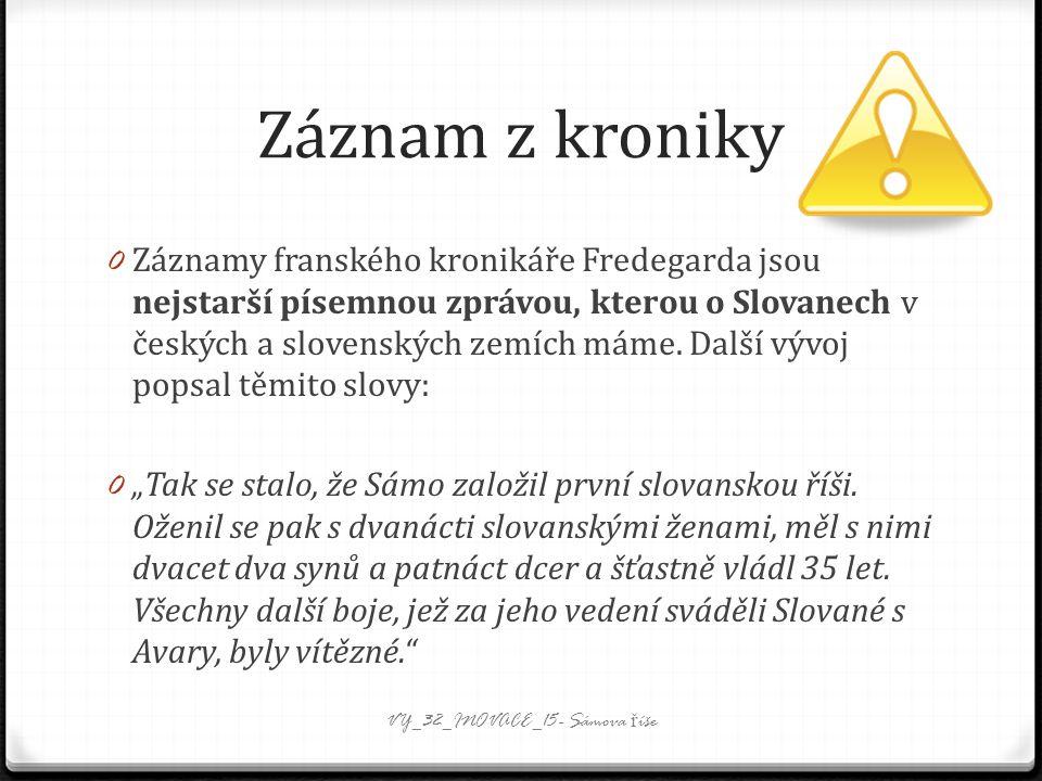 Záznam z kroniky 0 Záznamy franského kronikáře Fredegarda jsou nejstarší písemnou zprávou, kterou o Slovanech v českých a slovenských zemích máme.