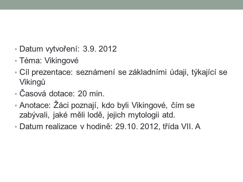 Odkazy Přispěvatelé Wikipedie, Vikingové [online], Wikipedie: Otevřená encyklopedie, c2012, Datum poslední revize 19.